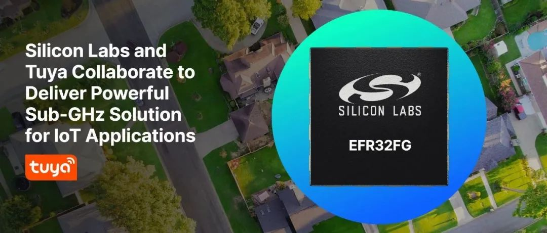 【关键合作】携手涂鸦智能打造物联网广泛应用的Sub-GHz模块,支持远距离传输