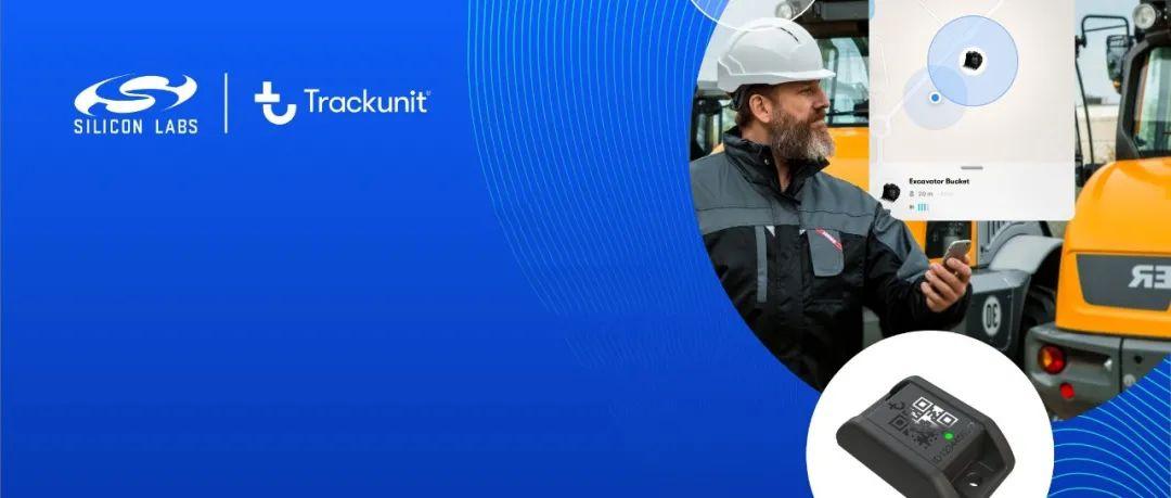 【成功案例】携手Trackunit以蓝牙标签升级建筑行业的无线资产跟踪应用